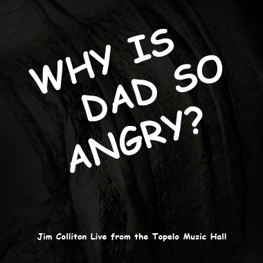 Why is Dad So Angry?